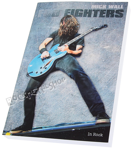 książka FOO FIGHTERS autor: Mick Wall