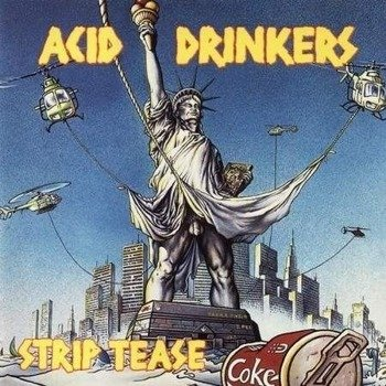 ACID DRINKERS: STRIP TEASE (CD)