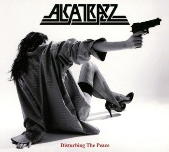 ALCATRAZZ: DISTURBING THE PEACE (CD)