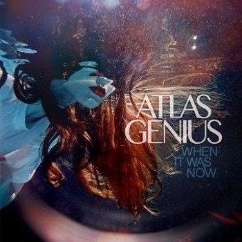ATLAS GENIUS: WHEN IT WAS NOW (CD)