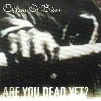 CHILDREN OF BODOM: ARE YOU DEAD YET ? (CD)