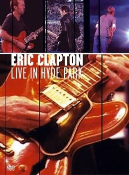 ERIC CLAPTON: LIVE IN HYDE PARK (DVD)