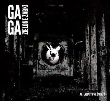 GA-GA ZIELONE ŻABKI: ALTERNATYWNE ŚWIATY (CD)