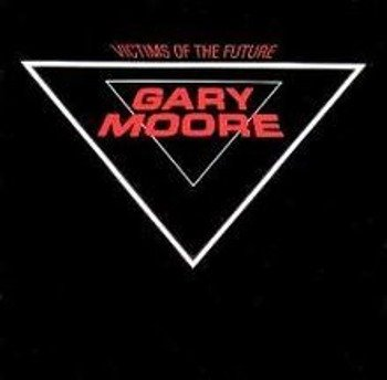 GARY MOORE: VICTIMS OF THE FUTURE (CD)