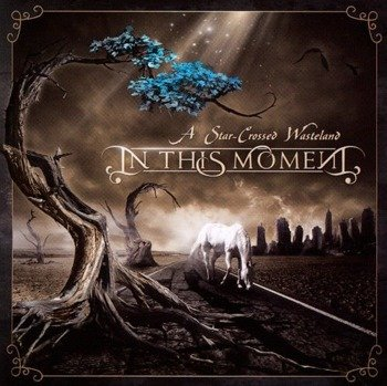 IN THIS MOMENT: A STAR-CROSSED WASTELAND (CD)