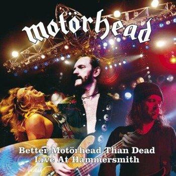 MOTORHEAD: BETTER MOTORHEAD THAN DEAD - LIVE AT HAMMERSMITH (2CD)