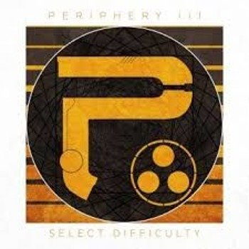 PERIPHERY: PERIPHERY III SELECT DIFFICULTY (CD)