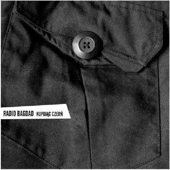 RADIO BAGDAD: KUPUJĄC CZERŃ (CD)