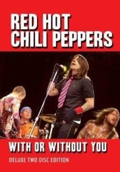 RED HOT CHILI PEPPERS: WITH OR WITHOUT YOU (2DVD)
