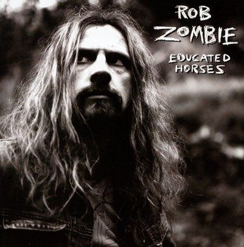 ROB ZOMBIE: EDUCATED HORSESE  (CD)