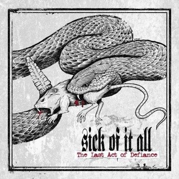 SICK OF IT ALL: THE LAST ACT OF DEFIANCE (CD)