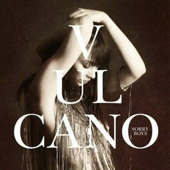 SORRY BOYS: VULCANO (CD)