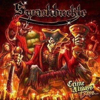 SWASHBUCKLE: CRIME ALWAYS PAYS... (CD)