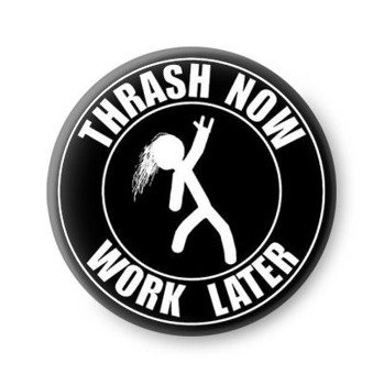 kapsel THRASH NOW - WORK LATER
