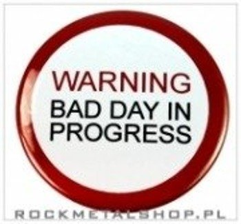 kapsel WARNING BAD DAY IN PROGRESS Ø25mm