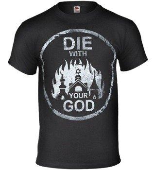 koszulka DIE WITH YOUR GOD