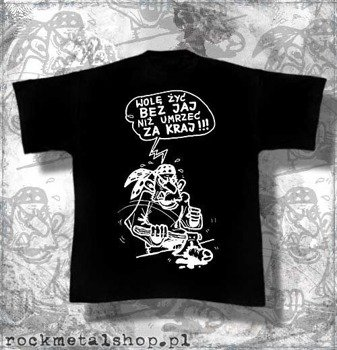 koszulka WOLĘ ŻYĆ BEZ JAJ NIŻ UMRZEĆ ZA KRAJ!!!