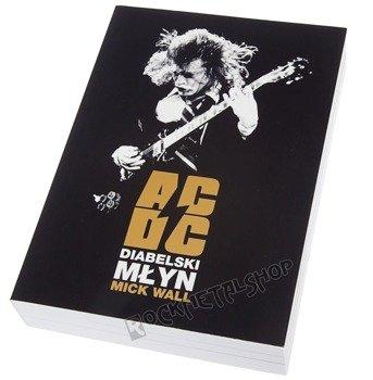książka AC/DC. DIABELSKI MŁYN autor: Mick Wall