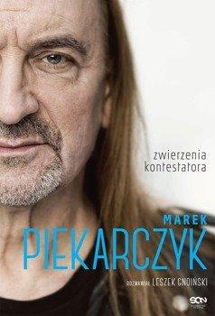książka MAREK PIEKARCZYK - ZWIERZENIA KONTESTATORA autor: Leszek Gnoiński