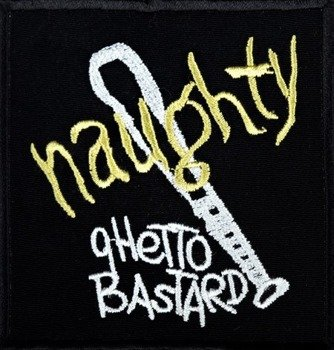 naszywka NAUGHTY - GHETTO BASTARD