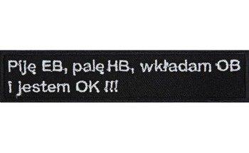 naszywka PIJĘ EB, PALĘ HB..