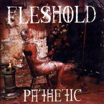 płyta CD: FLESHOLD - PATHETIC