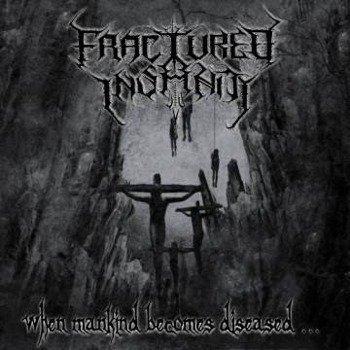 płyta CD: FRACTURED INSANITY - WHEN MANKIND BECOMES DISEASED