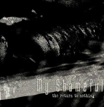 płyta CD: MY SHAMEFUL - THE RETURN TO NOTHING