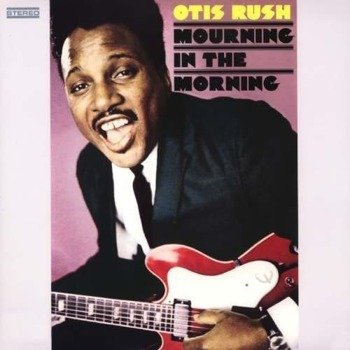 płyta CD: OTIS RUSH - MOURNING IN THE MORNING