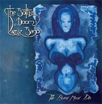 płyta CD: THE BOTTLE DOOM LAZY BAND - THE BEAST MUST DIE