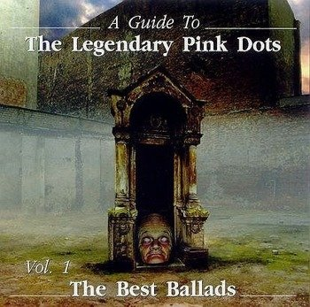 płyta CD: THE LEGENDARY PINK DOTS - A GUIDE TO... VOL. 1 THE BEST BALLADS