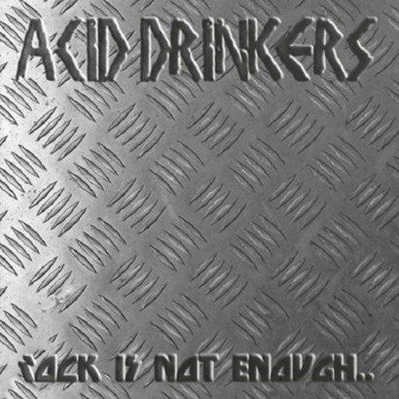 ACID DRINKERS: ROCK IS NOT ENOUGH... (CD)