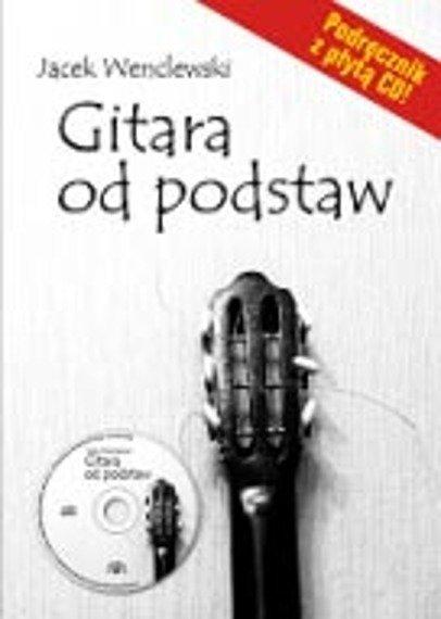 Gitara od podstaw: podręcznik gry na gitarze (książka + CD)