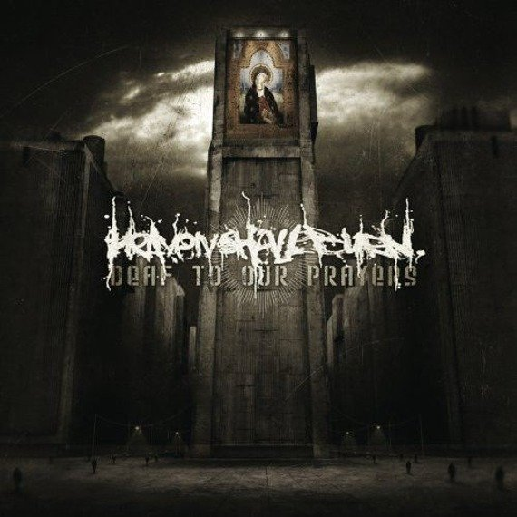 HEAVEN SHALL BURN: DEAF TO OUR PRAYERS (CD)