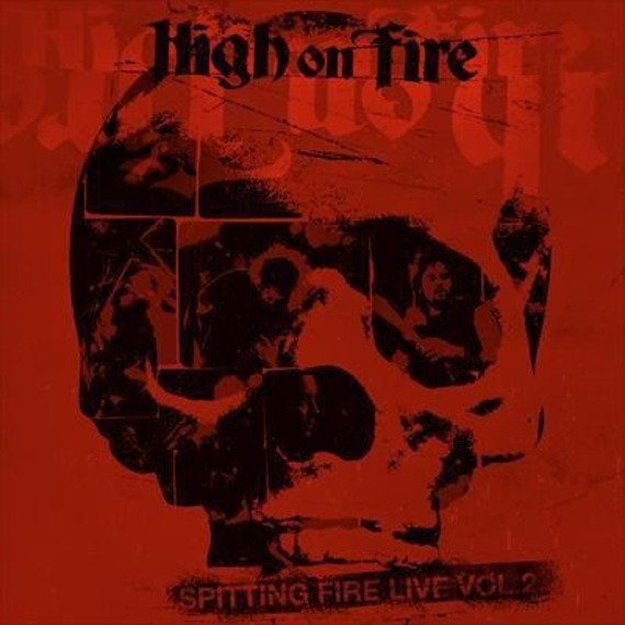 HIGH ON FIRE: SPITTING FIRE LIVE VOL.2 (CD)