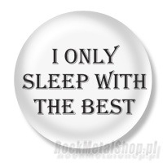 kapsel I ONLY SLEEP WITH THE BEST Ø25mm
