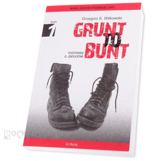 książka GRUNT TO BUNT. ROZMOWY O JAROCINIE, tom 1