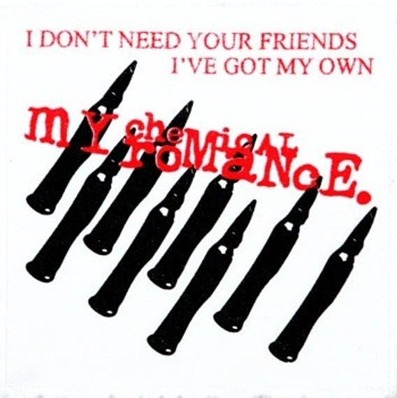 naszywka MY CHEMICAL ROMANCE - I DON'T NEED YOUR FRIENDS