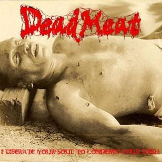 płyta CD: DEAD MEAT - I LIBERATE YOUR SOUL TO CONDEMN YOUR FLESH