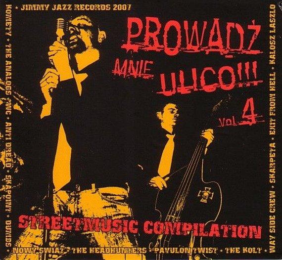 płyta CD: PROWADŹ MNIE ULICO!!! STREET MUSIC COMPILATION VOL. 4