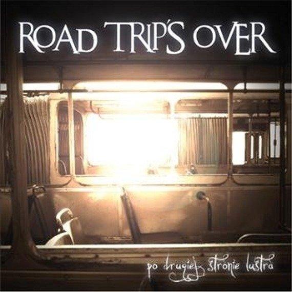 płyta CD: ROAD TRIP'S OVER - PO DRUGIEJ STRONIE LUSTRA